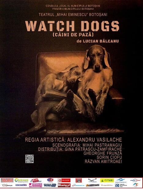 """Premiera piesei de teatru """"Watch Dogs"""" va avea loc la Suceava (video)"""